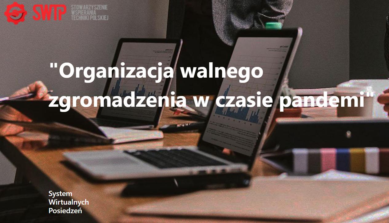 Szkolenie on-line: Regulacje dotyczące organizacji walnego zgromadzenia w czasie COVID – 19  16.02.2021 r.
