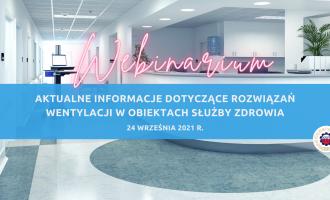 Nagranie: Aktualne informacje dotyczące rozwiązań wentylacji w obiektach służby zdrowia 24.09.2021 r.